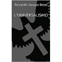 L'Universalismo (Italian Edition)