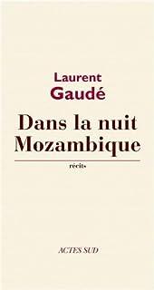 Dans la nuit Mozambique et autres récits
