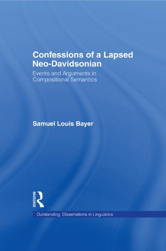 Confessions of a Lapsed Neo-Davidsonian: Events and Arguments in Compositional Semantics (Outstanding Dissertations in Linguistics) Pdf