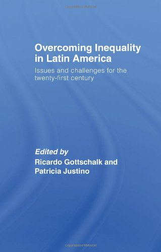 Overcoming Inequality in Latin America: Issues and Challenges for the 21st Century (Routledge Studies in Development Economics)