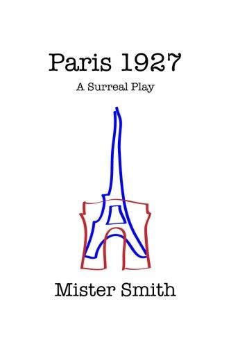 Paris 1927: A Surreal Play