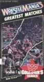 Wrestlemanias Greatest Matches [VHS]