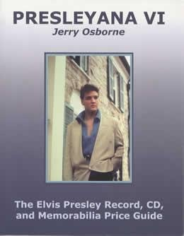 Presleyana VI: The Elvis Presley Record, CD and Memorabilia Price Guide by Jerry Osborne (2007-05-03)