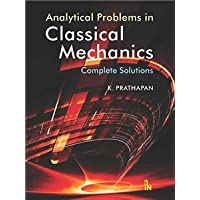 Analytical Problems in Classical Mechanics: Complete Solutions