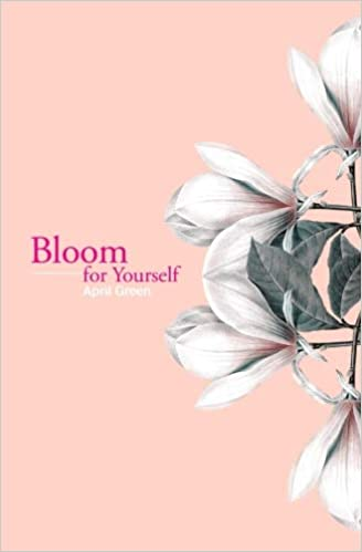 bloom for yourself volume 1 april green 9781527216754 amazon