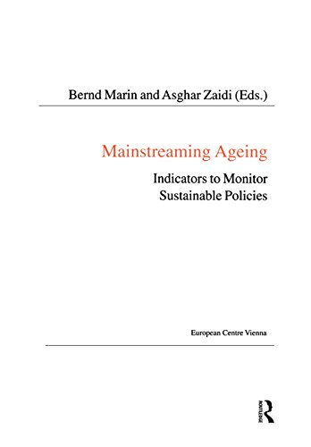 Mainstreaming Ageing: Indicators to Monitor Sustainable Progress and Policies (Public Policy and Social Welfare Book 32)