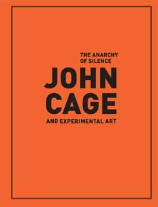 Download The Anarchy of Silence: John Cage and Experimental Art ebook
