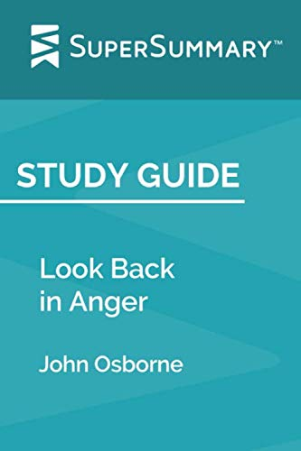 Study Guide: Look Back in Anger by John Osborne (SuperSummary) (John Osborne Look Back In Anger Analysis)