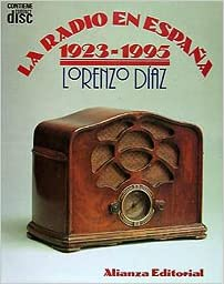 La radio en España 1923-1993 Libros Singulares Ls: Amazon.es: Díaz, Lorenzo: Libros