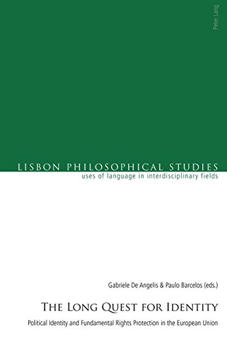 The Long Quest for Identity: Political Identity and Fundamental Rights Protection in the European Union (Lisbon Philosophical Studies – Uses of Languages in Interdisciplinary Fields) by Peter Lang AG, Internationaler Verlag der Wissenschaften