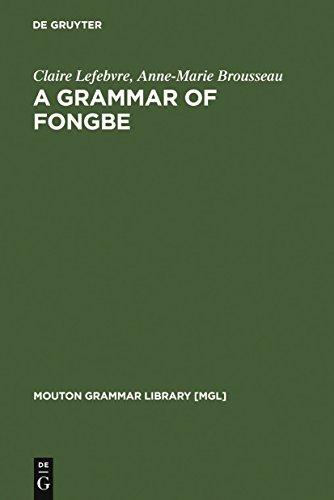 A Grammar of Fongbe (Mouton Grammar Library [MGL] Book 25)...