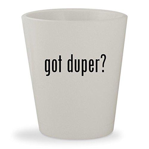 got duper? - White Ceramic 1.5oz Shot Glass