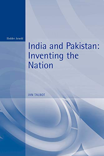 India and Pakistan (Inventing the Nation)