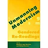 Unmanning Modernism: Gendered Re-Readings