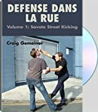 DEFENSE DANS LA RUE, Vol. 1: Savate Street Kicking Vol. 1: Savate Street Kicking with Craig Gemeiner (DVD)