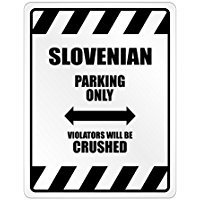 Slovenia Parking Only Violators Will Be Crushed - Countries - Parking Sign [ Decorative Novelty Sign Wall Plaque ] ()
