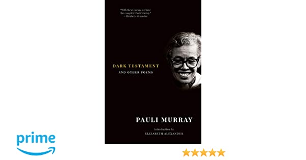 Amazon dark testament and other poems 9781631494833 pauli amazon dark testament and other poems 9781631494833 pauli murray elizabeth alexander books fandeluxe Image collections