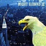 NIGHT HAWKS II