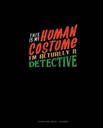 (This Is My Human Costume I'm Actually a Detective: Blank Sheet Music - 12)