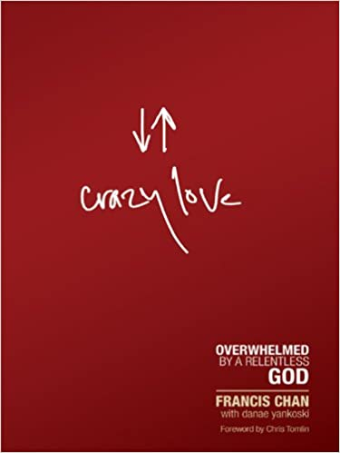 Crazy Love: Overwhelmed by a Relentless God (Christian Large