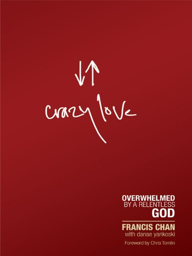 Crazy Love: Overwhelmed by a Relentless God (Christian Large Print Originals)