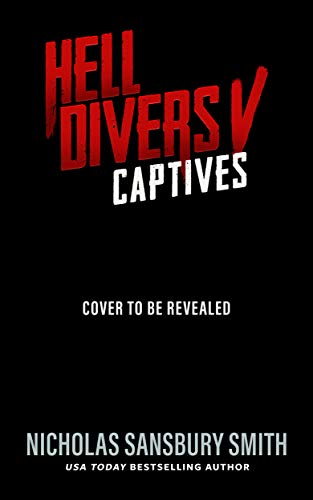 Hell Divers V: Captives (The Hell Divers Series Book 5)