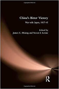 China's Bitter Victory: War with Japan, 1937-45 (Studies on Modern China)