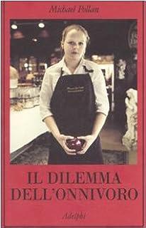 Il dilemma dellonnivoro (La collana dei casi): Amazon.es: Pollan, Michael, Civalleri, L.: Libros en idiomas extranjeros