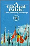 A Global Ethic : The Leadership Challenge, Hitt, William D., 1574770160