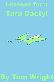 Lessons for a Tara Dactyl by [Wright, Tom]
