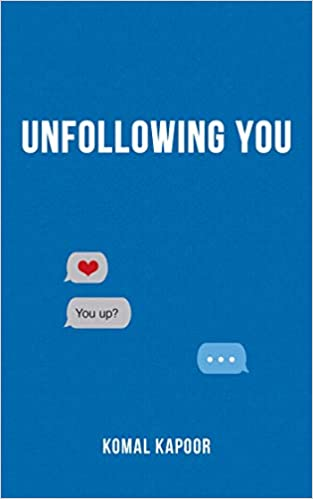 Unfollowing You por Komal Kapoor