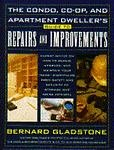 The Condo, Co-Op, and Apartment Dweller's Guide to Repairs and Improvements, Bernard Gladstone, 0671556703