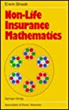 Non-Life Insurance Mathematics, Straub, Erwin, 0387187871