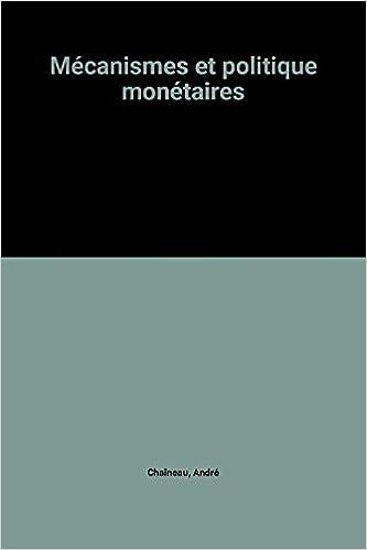 En ligne téléchargement Mécanismes et politique monétaires pdf epub