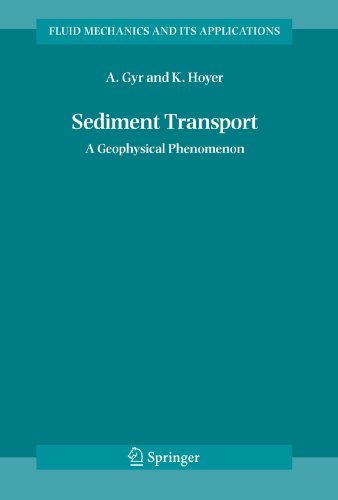 Sediment Transport: A Geophysical Phenomenon (Fluid Mechanics and Its Applications)