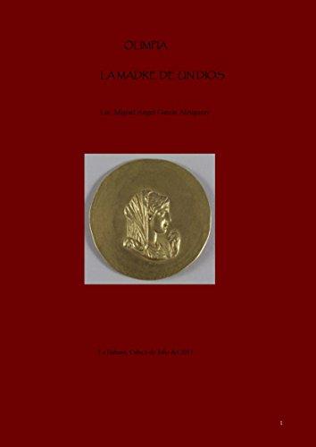 Olimpia la Madre de un Dios (Trilogía El Anillo de la Reina Olimpia de Piro nº 2) (Spanish Edition) (El Trilogia Anillos)