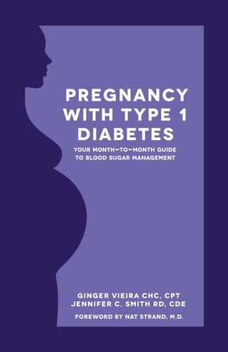 Pregnancy with Type 1 Diabetes: Your Month-to-Month Guide to Blood Sugar Management