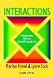 Interactions : Collaboration Skills for School Professionals, Friend, Marilyn, 0801317207