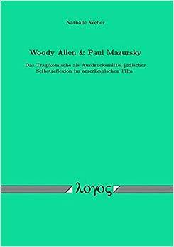 Woody Allen & Paul Mazursky Das Tragikomische ALS Ausdrucksmittel Judischer Selbstreflexion Im Amerikanischen Film