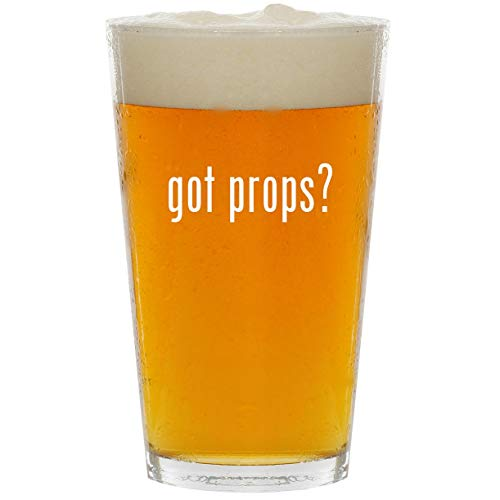 got props? - Glass 16oz Beer Pint]()