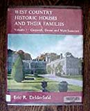 West Country Historic Houses and Their Families, Eric R. Delderfield, 071534241X