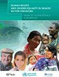 Human Rights and Gender Equality in Health Sector Strategies, World Health Organization, 9241564083