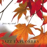 Music: Jazz My Soul - Jazz Explorers Play the Music of Tim Duffy