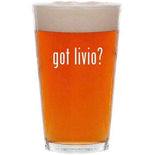 (got livio? - 16oz All Purpose Pint Beer Glass)