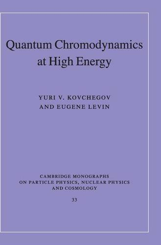 Quantum Chromodynamics At High Energy  Cambridge Monographs On Particle Physics Nuclear Physics And Cosmology Band 33