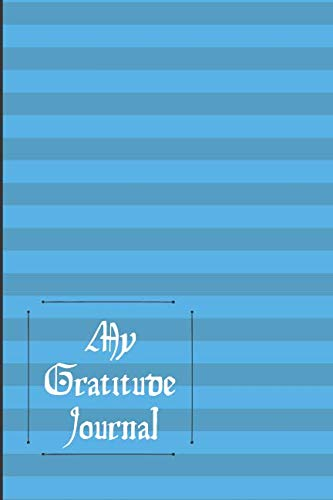 My Gratitude Journal: A Personal challenge to Deeper Happiness, Greater Joy and More Gratitude. Including Gratitude Quotes