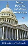 img - for Media, Politics and Asian Americans (Hampton Press Communication) book / textbook / text book