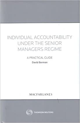 Individual Accountability under the Senior Managers Regime: A