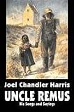 Uncle Remus, Joel Chandler Harris, 1603126066