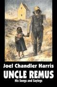 Read Online Uncle Remus: His Songs and Sayings by Joel Chandler Harris, Fiction, Classics PDF